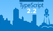TypeScript 2.2 Released